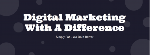 Digital Marketing With A Difference