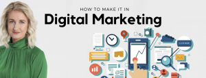How To Make It In Digital Marketing in Northern Ireland