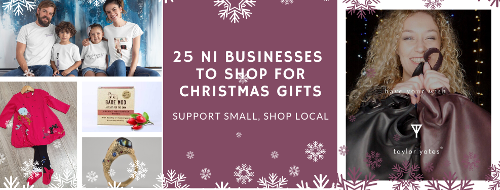 25 NI businesses to shop for Christmas gifts | Support Small, Shop Local