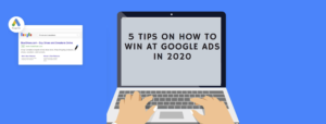 5 Tips On Google Ads For 2020 by Digital 24 in Northern Ireland