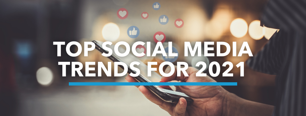 Top Social Media Trends for 2021