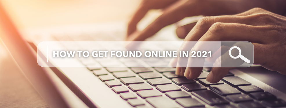 New Years Resolution: How To Get Found Online In 2021