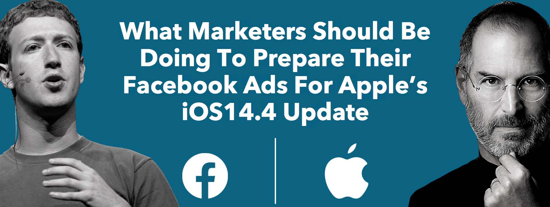 What to Expect For Apple's iOS14.4 Update for Facebook Ads & What You Should Do About It